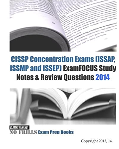 CISSP Concentration Exams (ISSAP, ISSMP and ISSEP) ExamFOCUS Study ...