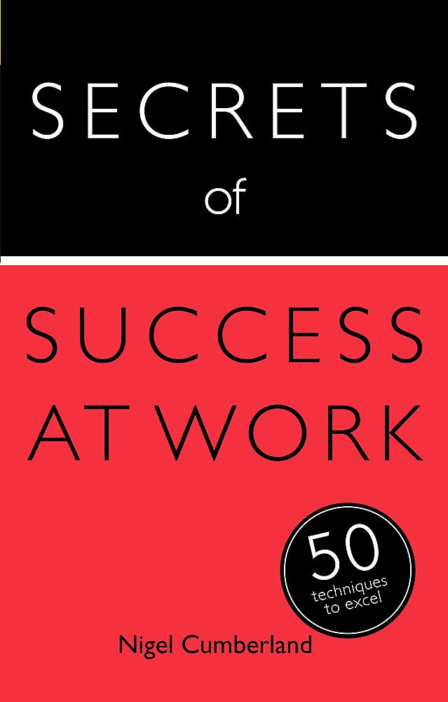 Download Secrets of Success at Work: 50 Strategies to Excel (Teach Yourself; Secrets) pdf