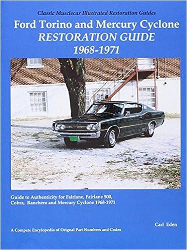 Ford Torino Gt And Mercury Cyclone Restoration Guide Carl Eden  Amazon Com Books