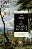 The Best of All Possible Worlds : A Story of Philosophers, God, and Evil in the Age of Reason, Nadler, Steven M., 0691145318