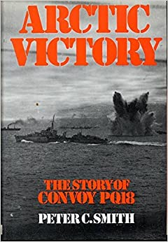 Arctic Victory: Story of Convoy PQ18
