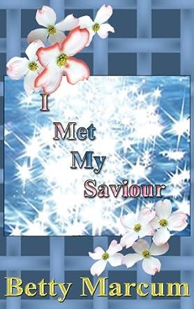 I Met My Saviour