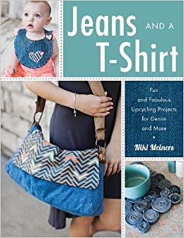52f97a1487 Jeans and a T-Shirt: Fun and Fabulous Upcycling Projects for Denim and  More: Niki Meiners: 9780811718028: Amazon.com: Books