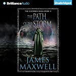 The Path of the Storm: The Evermen Saga, Book 3   James Maxwell