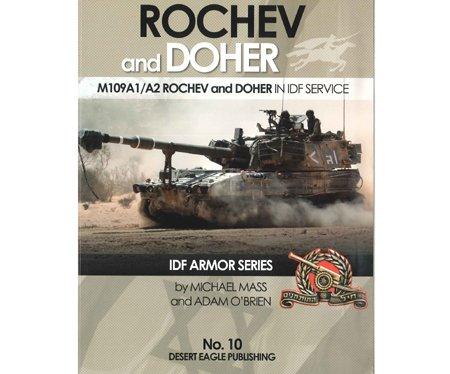 DESERT EAGLE PUBLISHING NO. 10 ROCHEV & DOHER M109A1/A2 IN IDF SERVICE IDF ARMOR SERIES BY MICHAEL MASS AND ADAM O'BRIEN