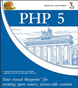 PHP 5: Your visual blueprint for creating open source, server-side content by [Boudreaux, Toby]