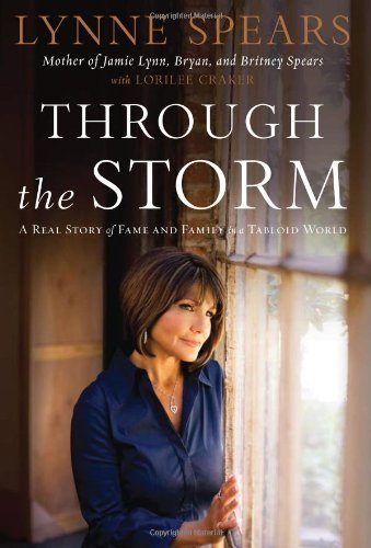 Through the Storm: A Real Story of Fame and Family in a Tabloid World by Spears, Lynne(September 16, 2008) Hardcover