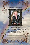 The Abcs of Creativity, Talent, and Spirituality, Natalie F. Vishnyakova, 1465340947