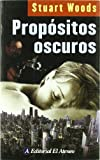 Propositos Oscuros, Stuart Woods, 9500274787