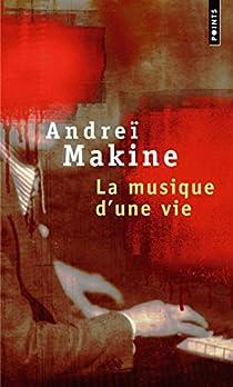 La Musique d'une vie par Makine