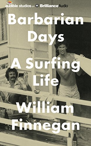 Barbarian Days: A Surfing Life by Audible Studios on Brilliance Audio