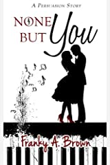 None But You (Austen Inspirations) (Volume 2) Paperback