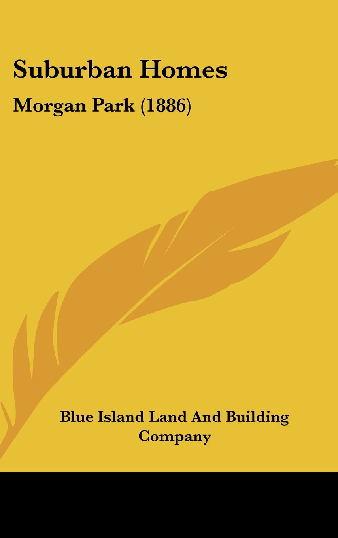 Read Online Suburban Homes: Morgan Park (1886) PDF