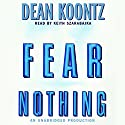 Fear Nothing Audiobook by Dean Koontz Narrated by Keith Szarabajka
