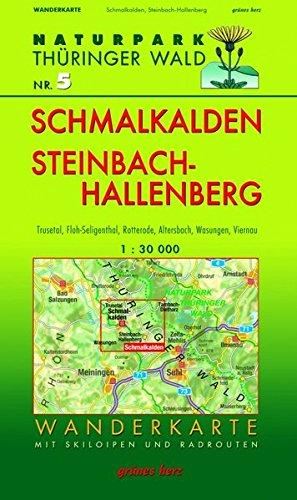 Wanderkarte Schmalkalden und Steinbach-Hallenberg: Mit Fambach, Trusetal, Floh-Seligenthal, Struth-Helmershof, Viernau, Christes, Mittelstille, ... Maßstab 1:30.000. (Naturpark Thüringer Wald)