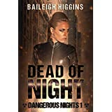 Dead of Night (Dangerous Nights - A Zombie Apocalypse Thriller Book 1)