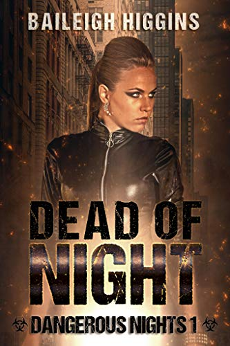 Dead of Night (Dangerous Nights - A Zombie Apocalypse Thriller Book 1) by [Higgins, Baileigh]