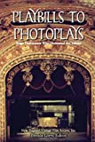 Playbills to Photoplays, New England Vintage Film Society, Inc., 1453587748