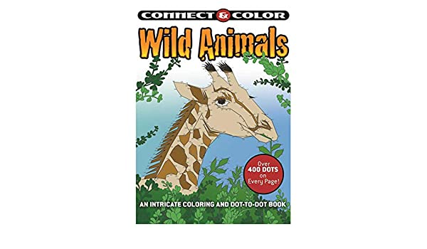 Connect And Color Wild Animals An Intricate Coloring And Dot To