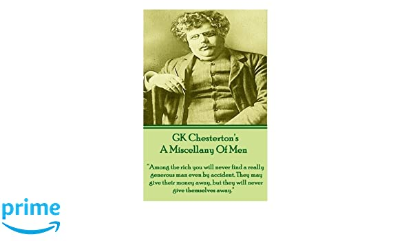 GK Chesterton's A Miscellany Of Men: Among the rich you will never