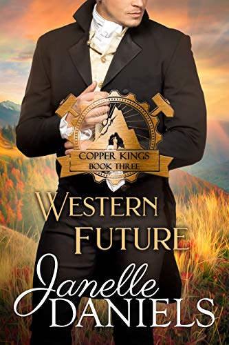 Western Future: A Miners to Millionaires Story (Copper Kings Book 3) (Gem Miner 2)