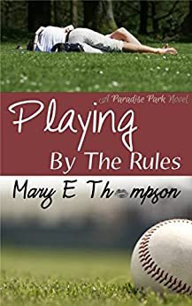 Playing By The Rules (Paradise Park Book 1) by [Thompson, Mary E]