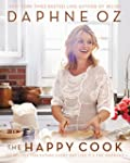 The Happy Cook: 125 Recipes for Eatin...