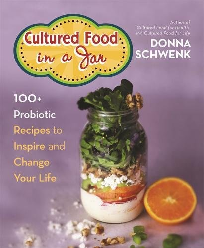 cultured-food-in-a-jar-100-probiotic-recipes-to-inspire-and-change-your-life