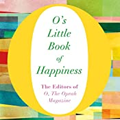 O's Little Book of Happiness |  The Editors of O, the Oprah Magazine