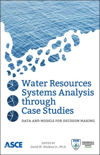 Water Resources Systems Analysis through Case Studies: Data and Models for Decision Making Pdf