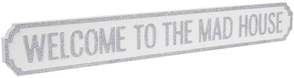 WELCOME TO THE MADHOUSE Vintage Style Street Sign White /& Silver Glitter