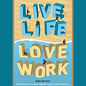 Live Life, Love Work Audiobook