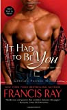 img - for It Had to Be You (Grayson Friends) by Francis Ray (2010-04-27) book / textbook / text book