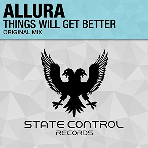 Better Now Mp3 Original: Things Will Get Better (Original Mix) By Allura On Amazon