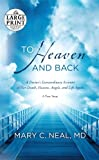 To Heaven and Back, Mary C. Neal, 0385363036