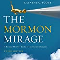 The Mormon Mirage: A Former Member Looks at the Mormon Church Today Audiobook by Latayne C. Scott Narrated by Tamara Marston