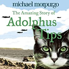 The Amazing Story of Adolphus Tips Audiobook by Michael Morpurgo Narrated by Jenny Agutter, Michael Morpurgo