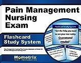 Pain Management Nursing Exam Flashcard Study System: Pain Management Nursing Test Practice Questions & Review for the Pain Management Nursing Exam (Cards)