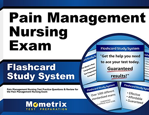 Pain Management Nursing Exam Flashcard Study System: Pain Management Nursing Test Practice Questions & Review for the Pain Management Nursing Exam (Cards)