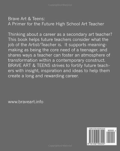 Brave Art & Teens: A Primer for the Future High School Art Teacher ...