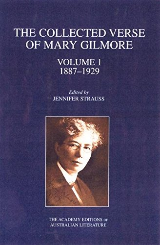 The Collected Verse of Mary Gilmore: 1887-1929 (Academy Editions of Australian Literature) by University of Queensland Press
