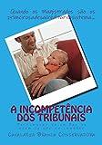A Incompetencia dos Tribunais (Os Livros da Cavalaria Livro 1) (Portuguese Edition)