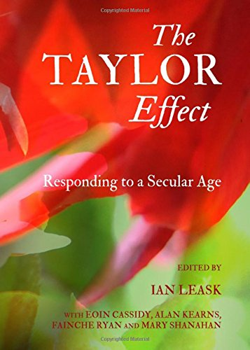 The Taylor Effect: Responding to a Secular Age