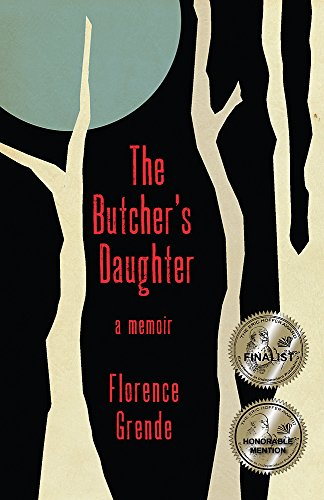 The Butcher's Daughter: A Memoir by [Grende, Florence]