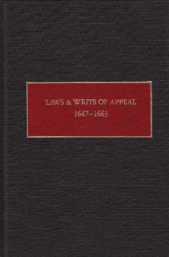 Laws and Writs of Appeal, 1647-1663 (New Netherland Documents)