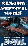 Search : Random Survival Items: Random Everyday Items To Make Your Life Easier In A Survival Situation