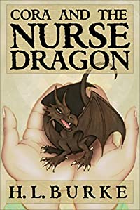 Cora And The Nurse Dragon by H. L. Burke ebook deal
