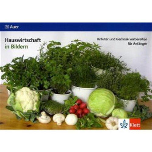 Hauswirtschaft in Bildern / Kräuter und Gemüse vorbereiten für Anfänger. Kartei