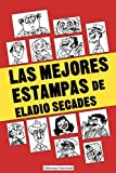 img - for Las Mejores Estampas de Eladio Secados (Coleccio n Antologi as) book / textbook / text book
