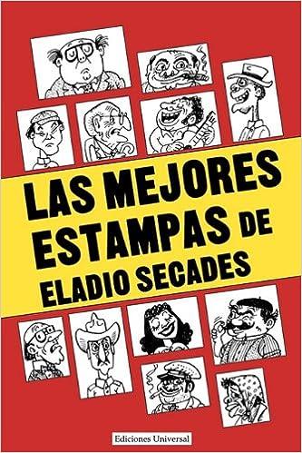 Libros electrónicos gratis para descargar Las Mejores Estampas de Eladio Secados (Colección Antologías) 089729324X PDF